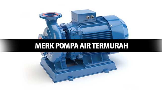 Merk Pompa Air Termurah